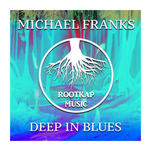 Album Deep In Blues from Michael Franks