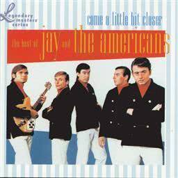 Jay & The Americans的專輯Come A Little Bit Closer: The Best Of Jay & The Americans