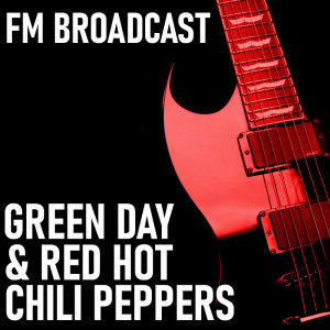 Green Day的專輯FM Broadcast Green Day & Red Hot Chili Peppers