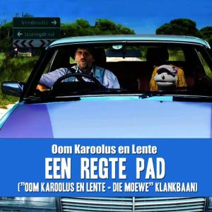 "Listen to Een Regte Pad (from ""Oom Karoolus en Lente - Die Moewe"" Klankbaan) song with lyrics from Oom Karoolus en Lente"