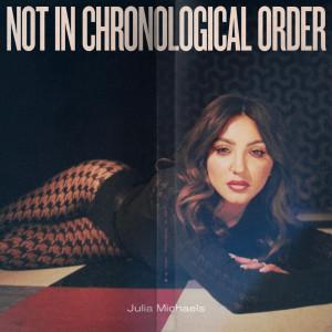 Julia Michaels的專輯Not In Chronological Order (Explicit)