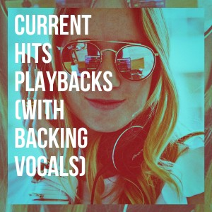 Karaoke All Hits的專輯Current Hits Playbacks (With Backing Vocals)