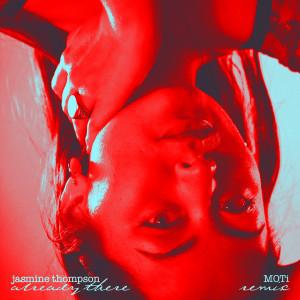 already there (MOTi Remix) dari Jasmine Thompson
