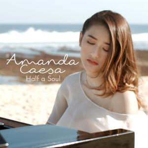 Half a Soul dari Amanda Caesa