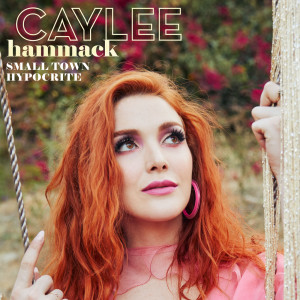 Album Small Town Hypocrite from Caylee Hammack