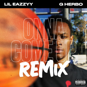 G Herbo的專輯Onna Come Up (feat. G Herbo) [Remix]