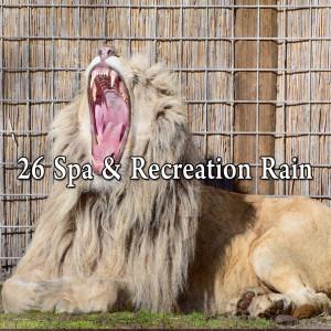 26 Spa & Recreation Rain