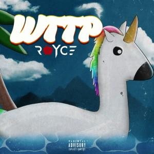 Album WTTP (Explicit) from Royce