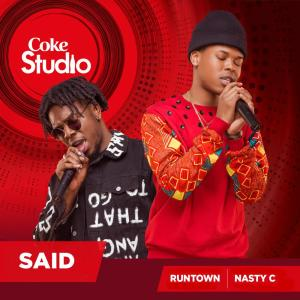 Listen to Said (Coke Studio Africa) song with lyrics from Nasty C