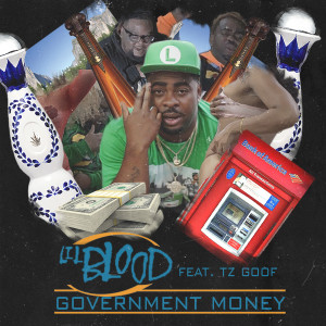 Album Government Money (feat. TZ Goof) from Lil Blood