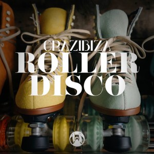 Album Roller Disco from Crazibiza