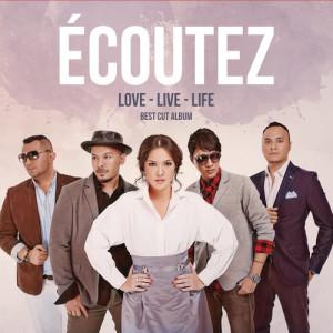 Love - Live - Life dari Ecoutez