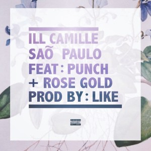 Album Saõ Paulo (feat. Punch & Rose Gold) from Ill Camille