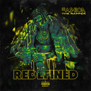 Album Redefined (Explicit) from Fashion The Rapper