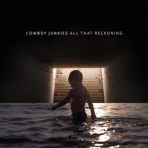 Album All That Reckoning from Cowboy Junkies