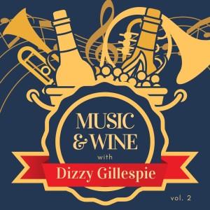 Album Music & Wine with Dizzy Gillespie, Vol. 2 from Dizzy Gillespie