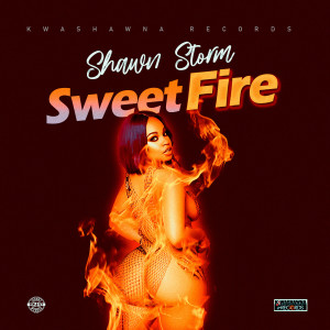 Album Sweet Fire (Explicit) from Shawn Storm