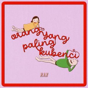 Album Orang Yang Paling Kubenci from RAN