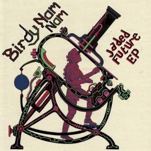 Album Jaded Future EP (Explicit) from Birdy Nam Nam