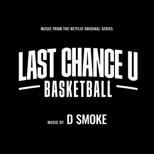 "Album Basketball (From the Netflix Original Series ""Last Chance U"") from D Smoke"