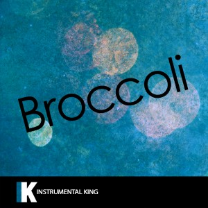 Instrumental King的專輯Broccoli (In the Style of D.R.A.M. feat. Lil Yachty) [Karaoke Version] - Single