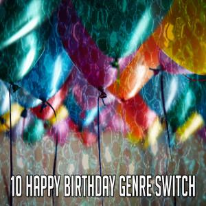 อัลบัม 10 Happy Birthday Genre Switch ศิลปิน Happy Birthday Party Crew
