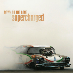 Supercharged 2007 Down To The Bone