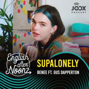 อัลบัม English AfterNoonz: Supalonely - BENEE ft. Gus Dapperton ศิลปิน English AfterNoonz [ครูนุ่น Podcast]