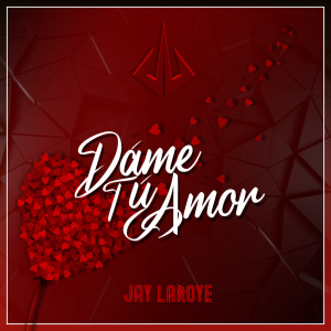 Album Dame Tú Amor (Edit TVI Amar Demais) from Jay Laroye