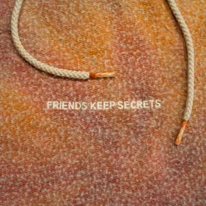 FRIENDS KEEP SECRETS 2 dari Benny Blanco
