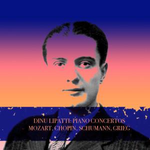 Herbert Von Karajan的專輯DINU LIPATTI: PIANO CONCERTOS MOZART, CHOPIN, SCHUMANN, GRIEG