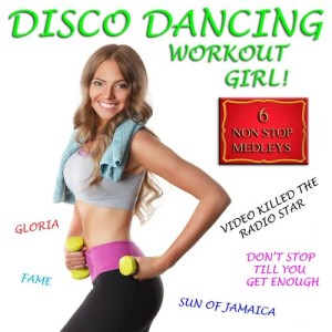 Album Disco Dancing Workout Girl from The Workout Rockers