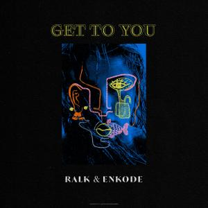 Listen to Get to You song with lyrics from Ralk