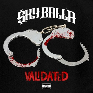 Album Validated (feat. Mozzy) from Sky Balla