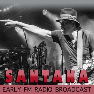 Santana的專輯Santana Early FM Radio Broadcast
