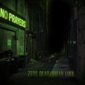 Album No Prayers (Explicit) from Zeds Dead