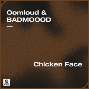 Album Chicken Face from Oomloud