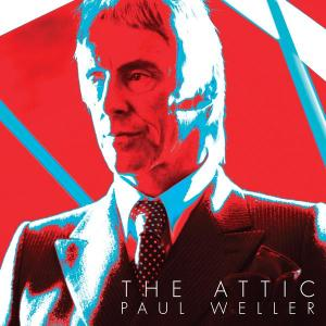 The Attic 2012 Paul Weller