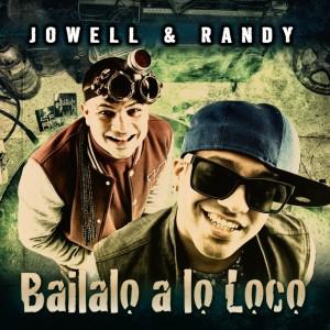 Jowell的專輯Bailalo a Lo Loco