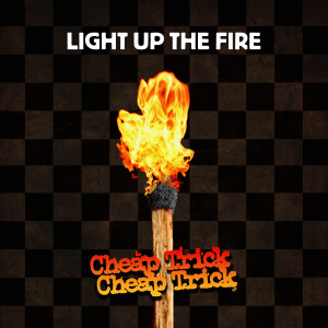 Album Light Up The Fire from Cheap Trick