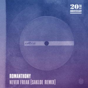Album Never Freak (Sakloe Remix) from Romanthony