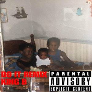 Album Do It (Remix) (Explicit) from King B