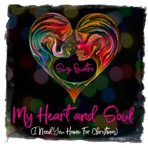 Album My Heart and Soul (I Need You Home for Christmas) from Suzi Quatro