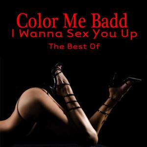 Color Me Badd的專輯I Wanna Sex You Up - The Best Of (Re-Recorded / Remastered Versions)