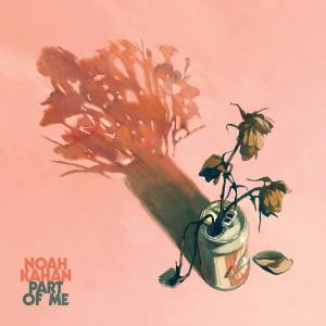 Noah Kahan的專輯Part of Me