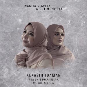 Kekasih Idaman (Ana Uhibbuka Fillah) - OST Ajari Aku Islam - Single dari Cut Meyriska
