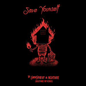 Save Yourself (NGHTMRE VIP REMIX) 2018 The Chainsmokers; Nghtmre