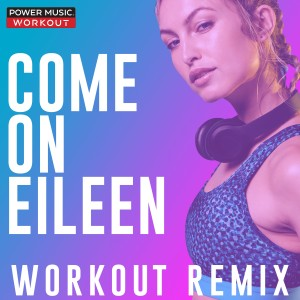 Power Music Workout的專輯Come on Eileen - Single