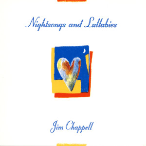 Album Nightsongs and Lullabies from Jim Chappell