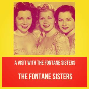 Album A Visit with the Fontane Sisters from The Fontane Sisters